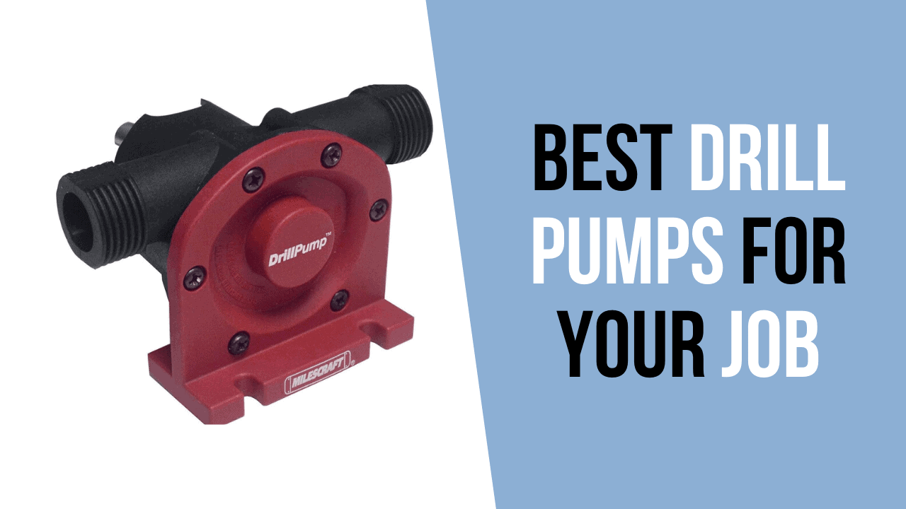 Best Drill Pumps