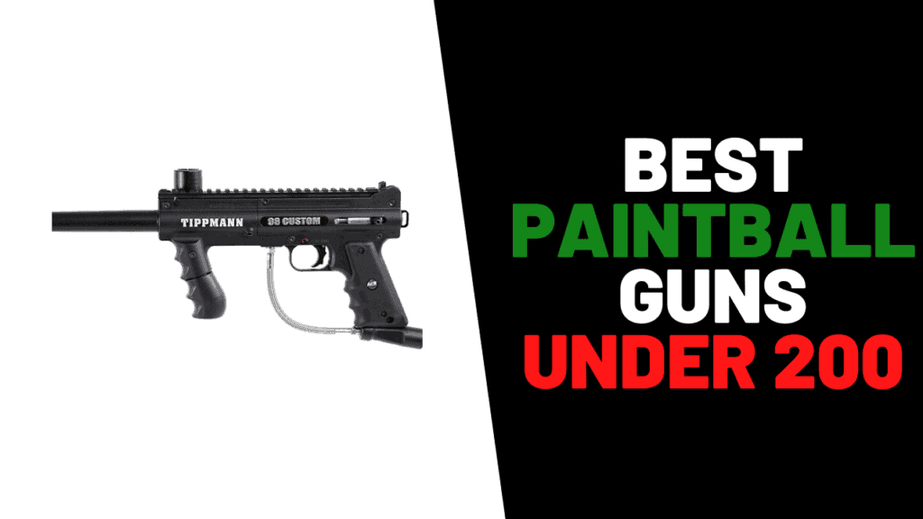 Best Paintball Guns Under 200
