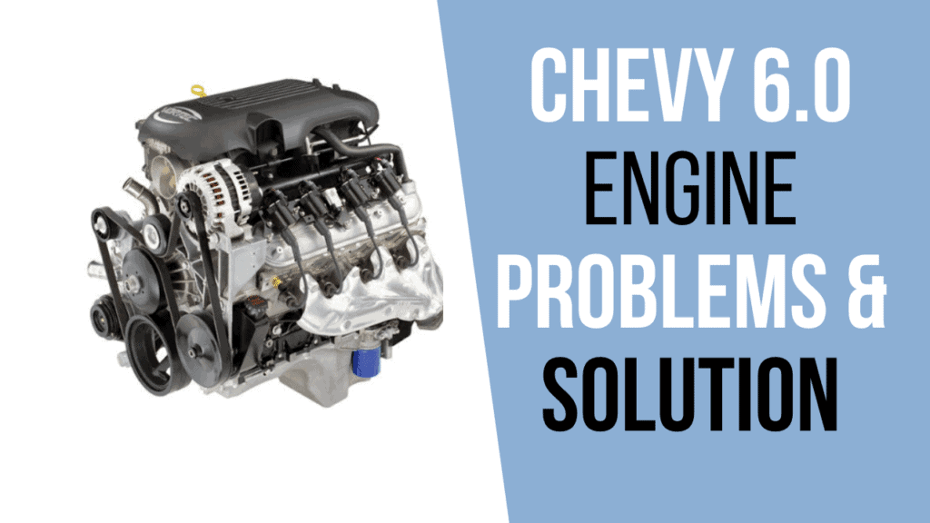 Chevy 6.0 Engine Problems